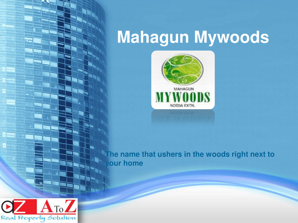 Mahagun Mywoods The name that ushers in the woo...