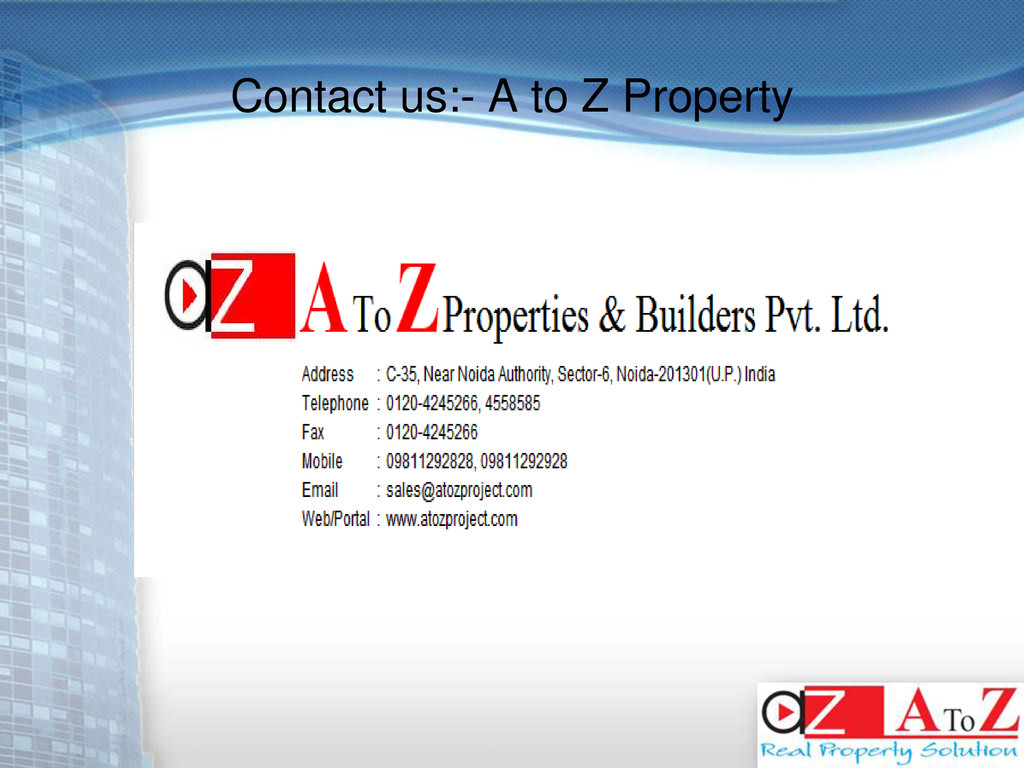 Contact us:- A to Z Property
