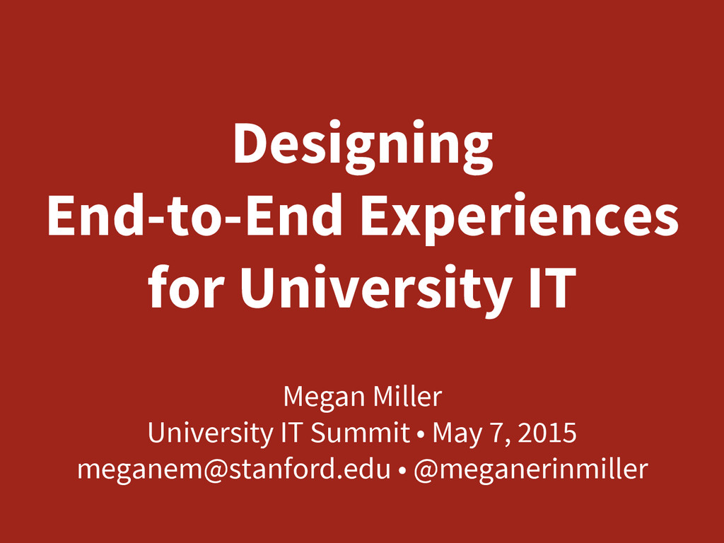 Designing  End-to-End Experiences  for Univer...