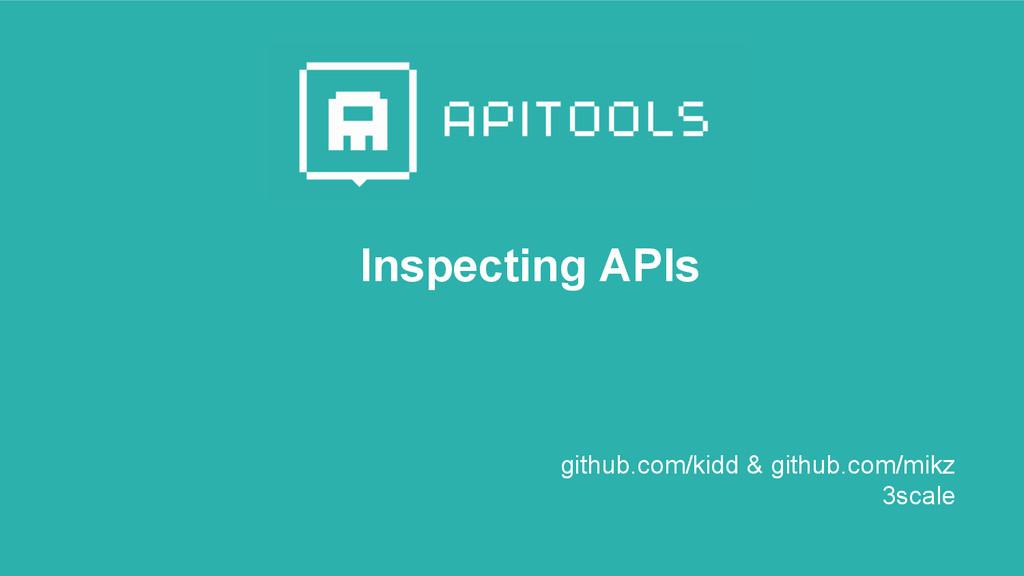 Inspecting APIs github.com/kidd & github.com/mi...