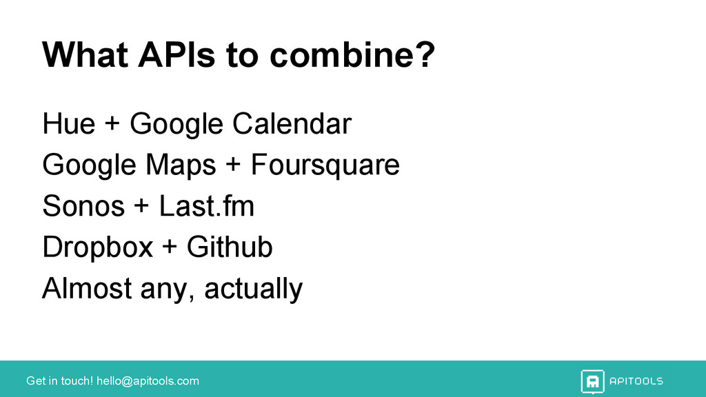 Get in touch! hello@apitools.com What APIs to c...