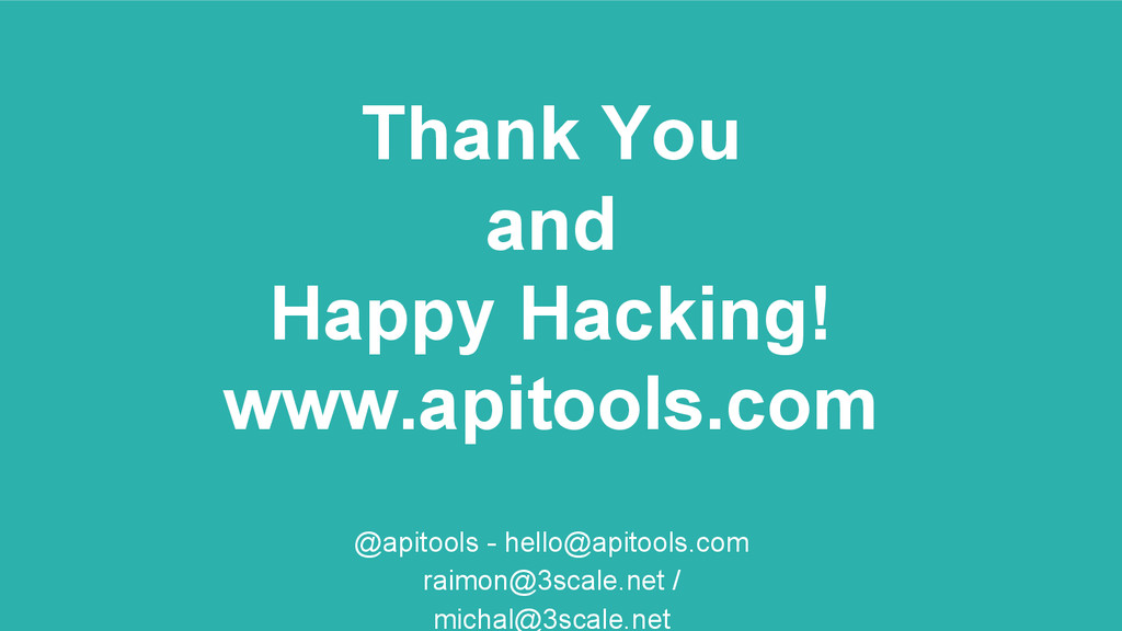 Thank You and Happy Hacking! www.apitools.com @...