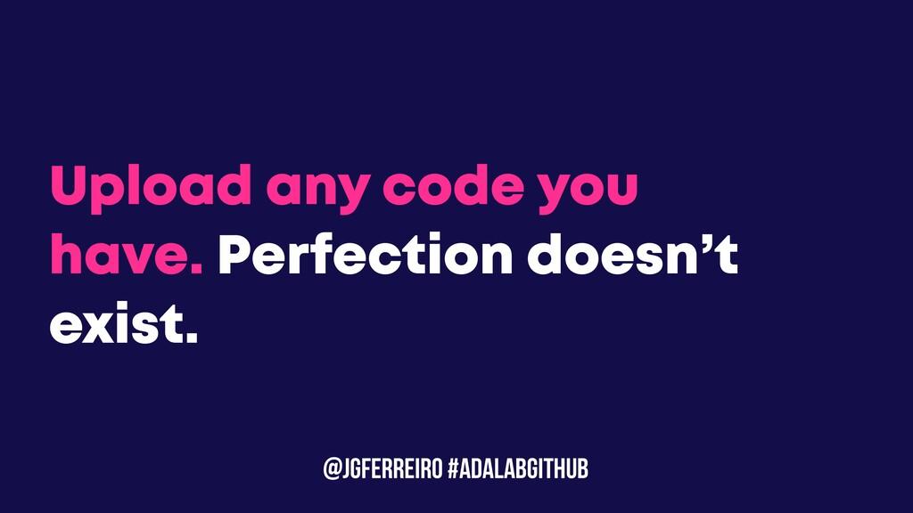 @JGFERREIRO #ADALABGITHUB Upload any code you h...