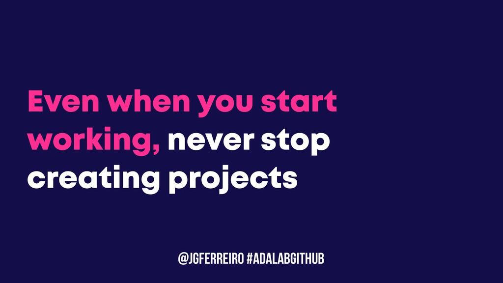 @JGFERREIRO #ADALABGITHUB Even when you start w...