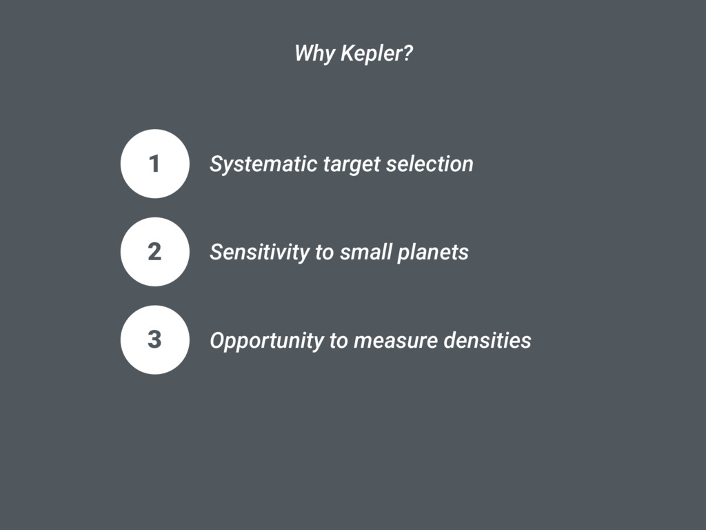 1 Systematic target selection Why Kepler? 2 Sen...