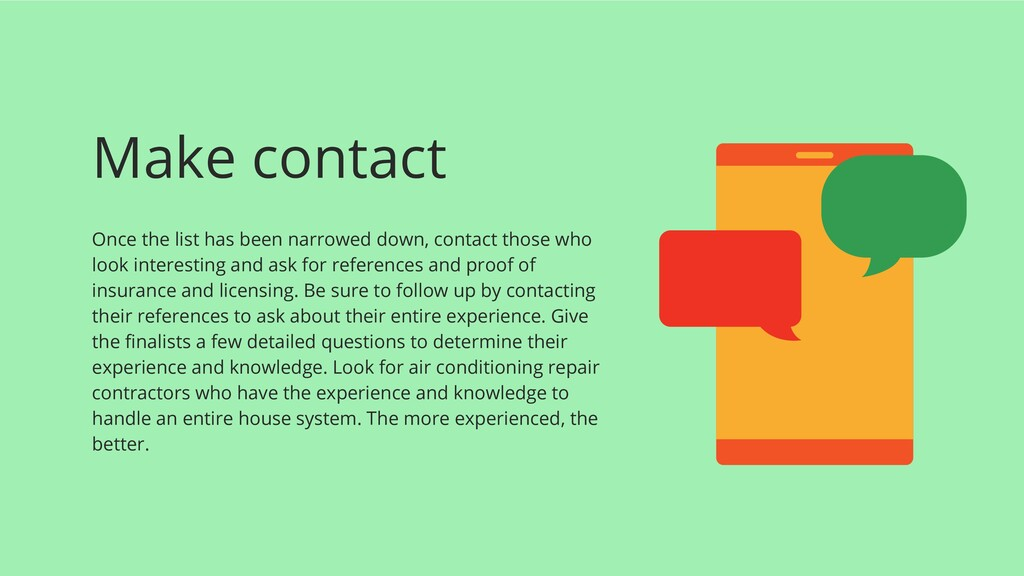 Make contact Once the list has been narrowed do...