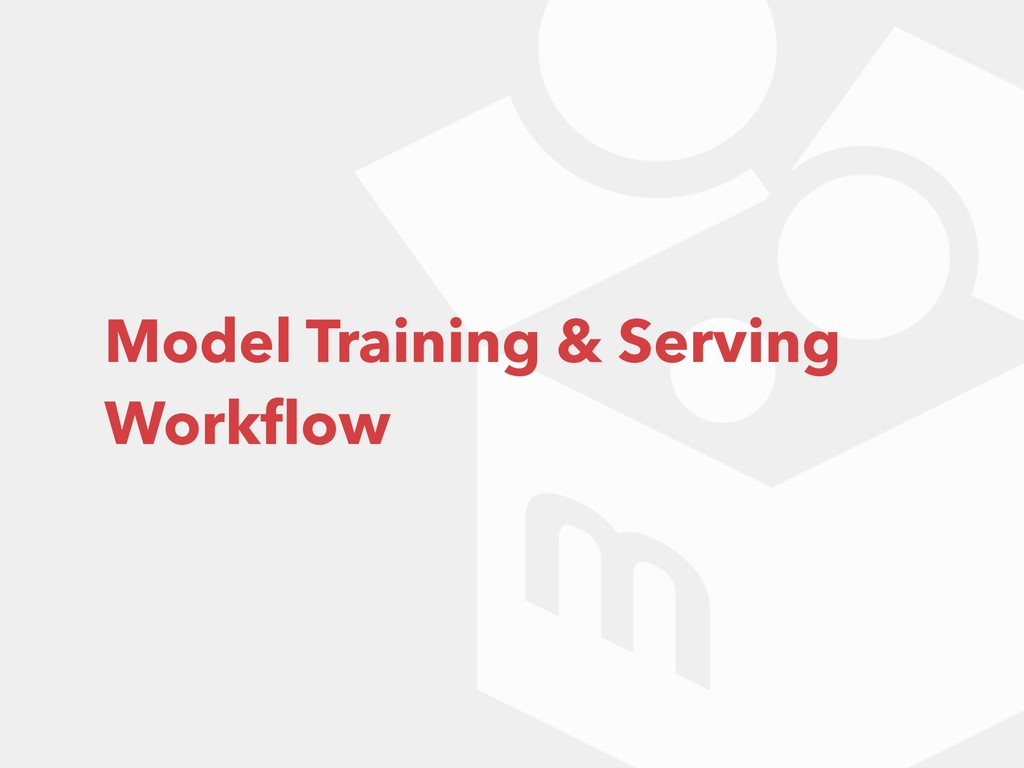 Model Training & Serving