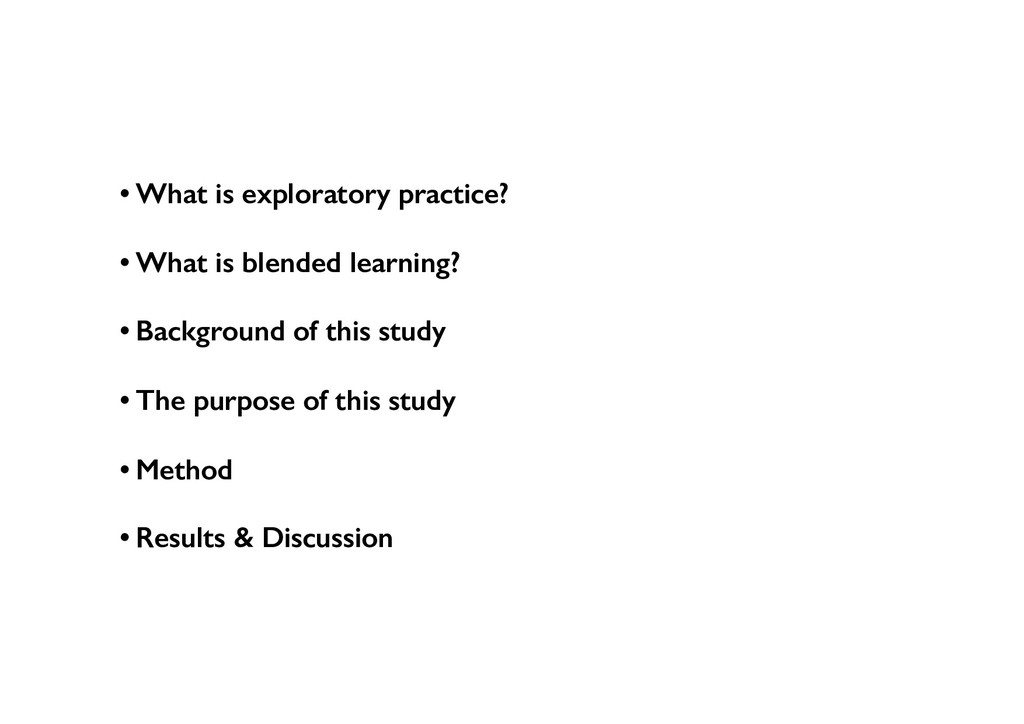 • What is exploratory practice? • What is blend...