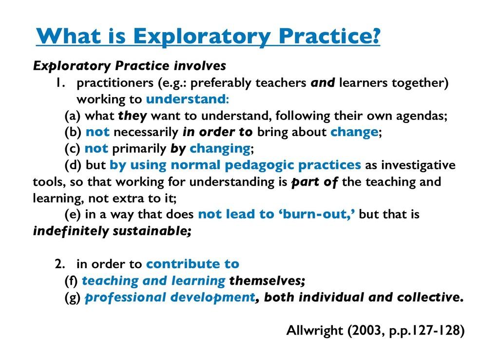 What is Exploratory Practice? Exploratory Pract...