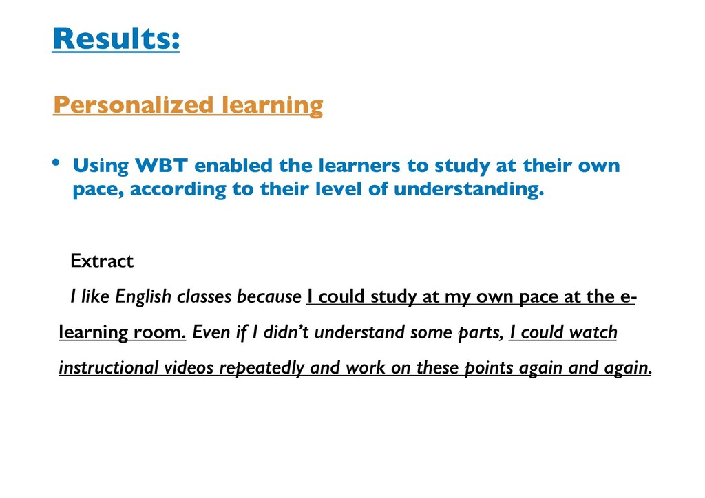 • Using WBT enabled the learners to study at th...