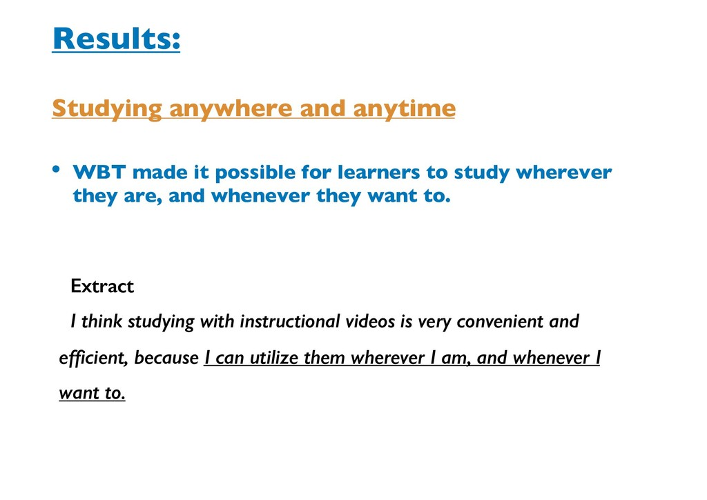 • WBT made it possible for learners to study wh...
