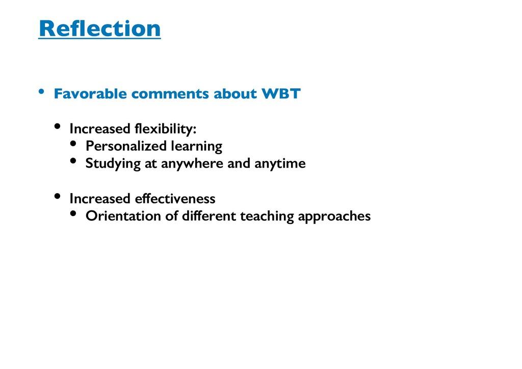 Reflection • Favorable comments about WBT • Inc...