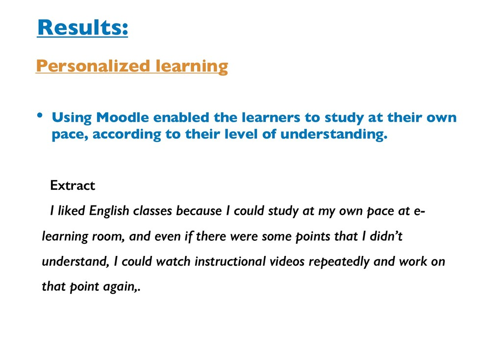 • Using Moodle enabled the learners to study at...