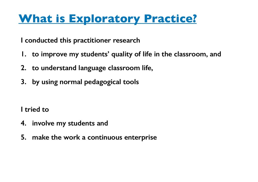 What is Exploratory Practice? I conducted this ...