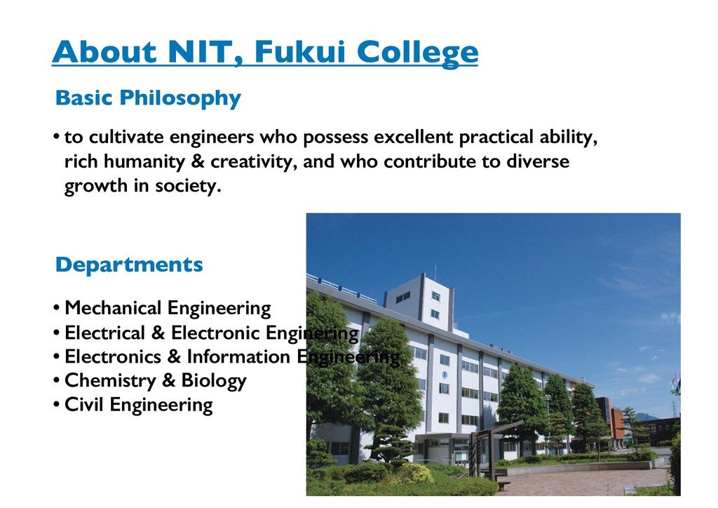 About NIT, Fukui College • to cultivate enginee...