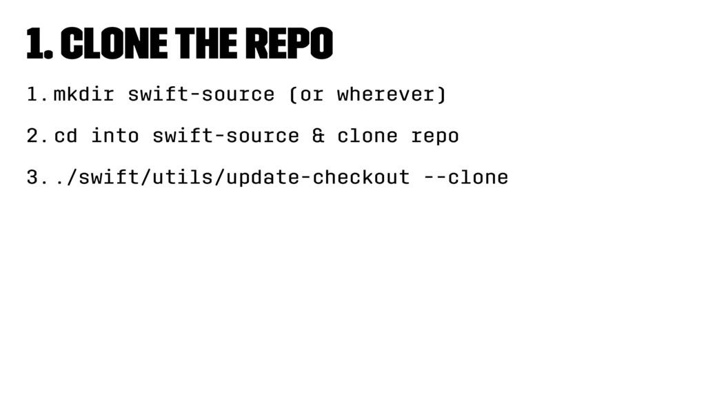 1. Clone the repo 1.mkdir swift-source (or wher...
