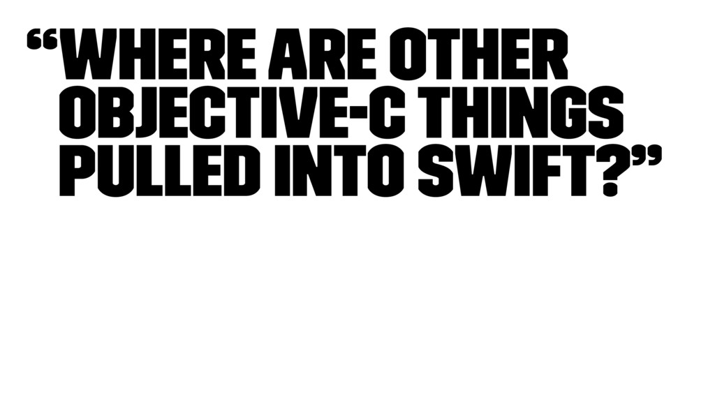 """""""Where are other Objective-C things pulled into..."""