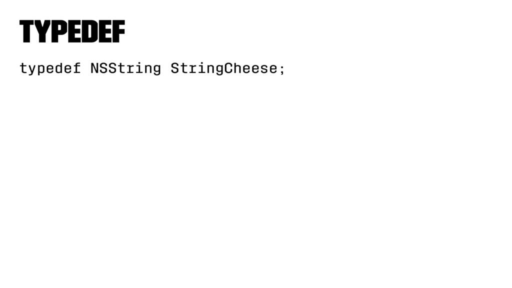 typedef typedef NSString StringCheese;