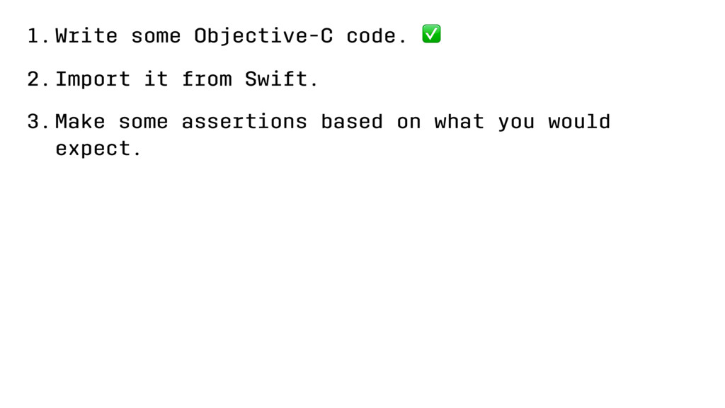 1.Write some Objective-C code. ✅ 2.Import it fr...