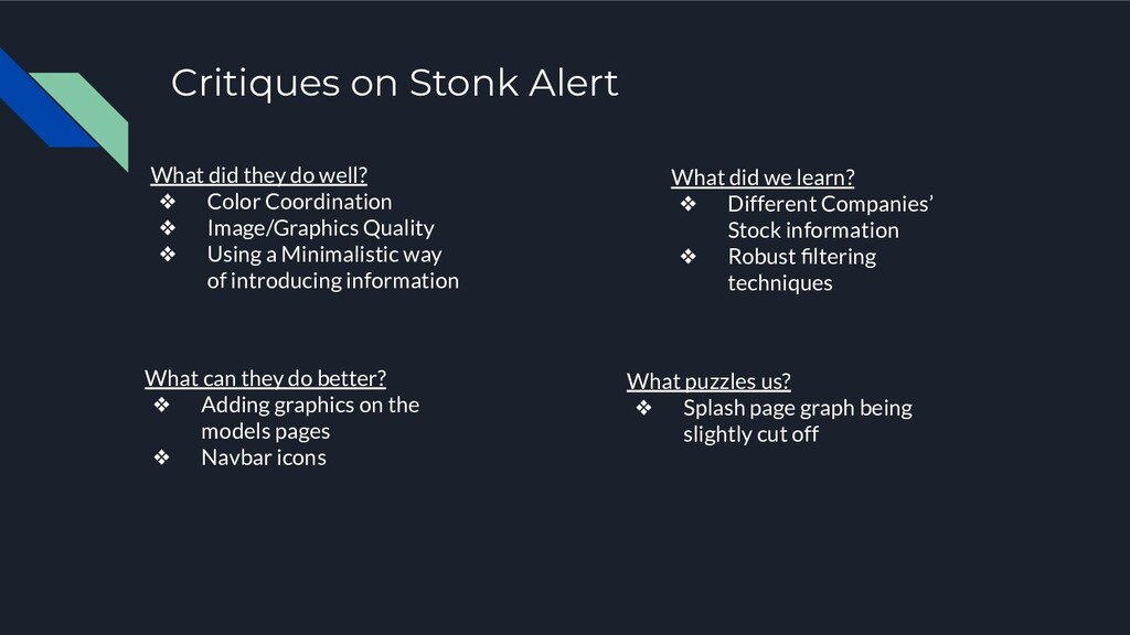 Critiques on Stonk Alert What did they do well?...