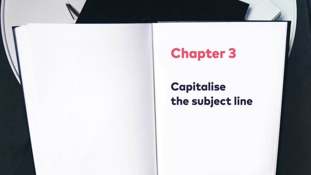 Chapter 3 Capitalise the subject line