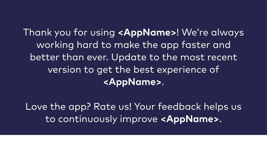 Thank you for using <AppName>! We're always wor...