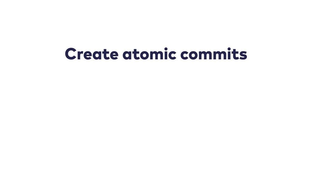 Create atomic commits