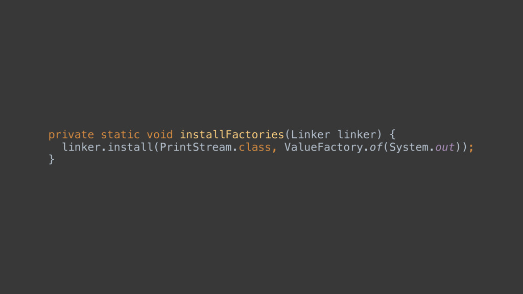 private static void installFactories(Linker lin...