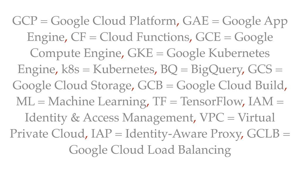 GCP = Google Cloud Platform, GAE = Google App E...