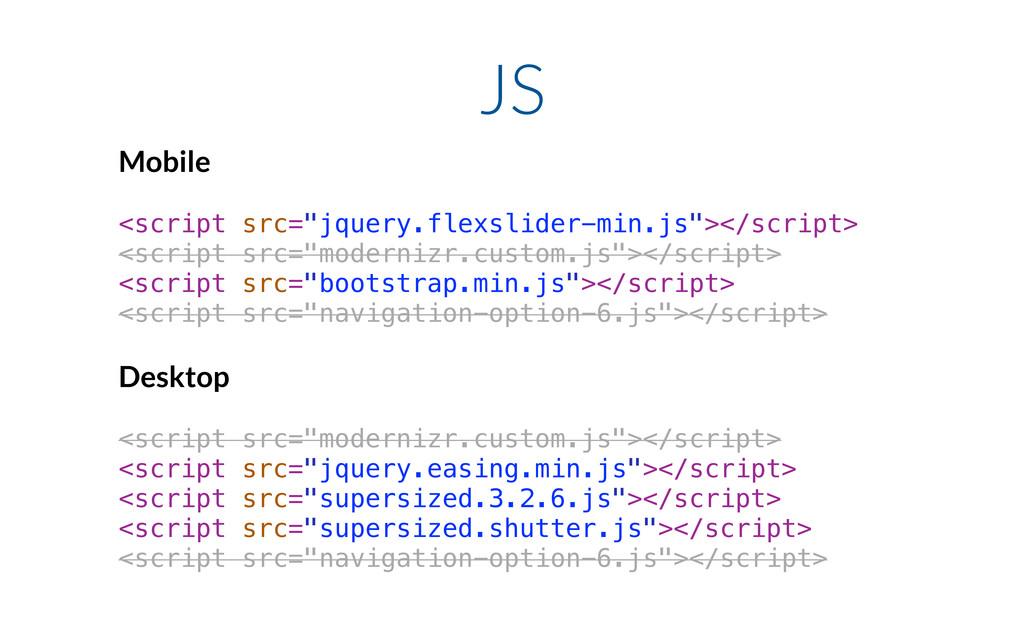 "JS Mobile <script src=""jquery.flexslider-min.js..."