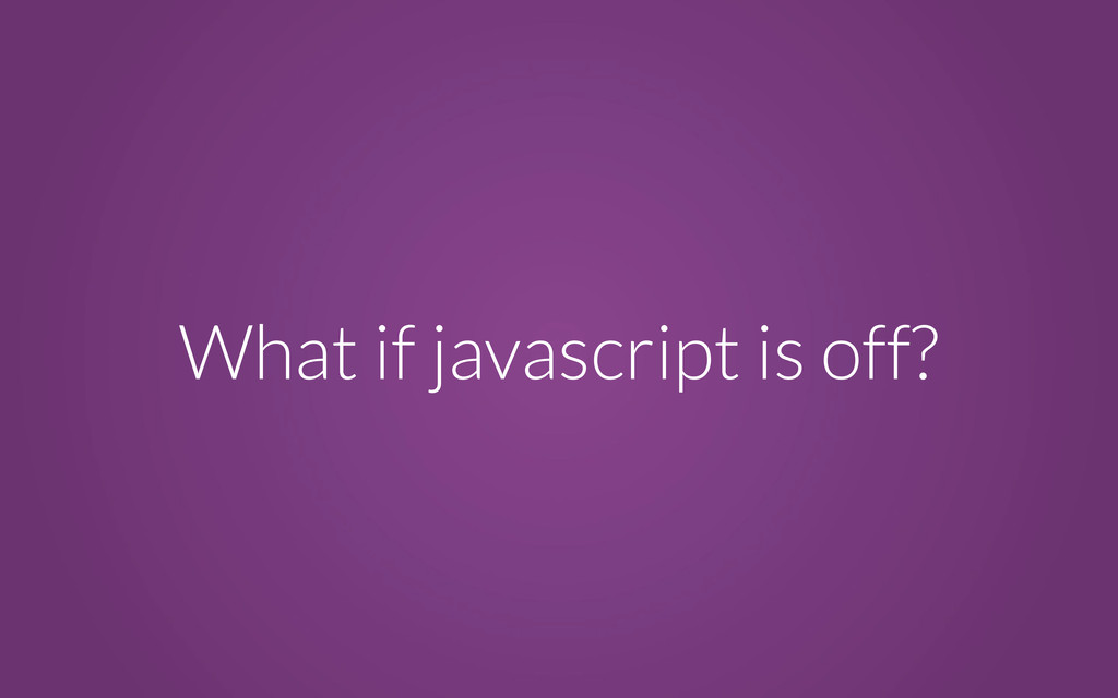 What if javascript is off?