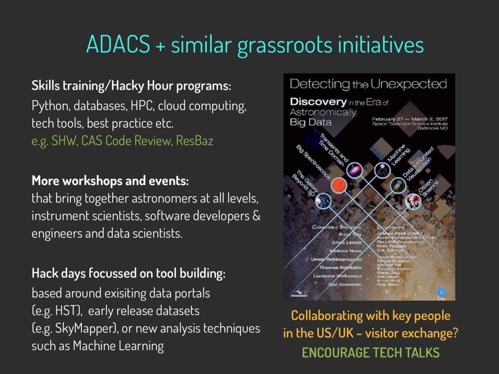 ADACS + similar grassroots initiatives Skills t...