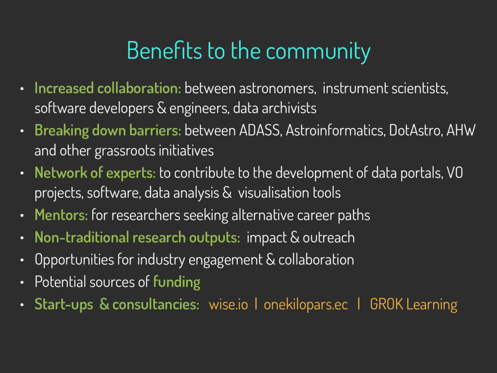 Benefits to the community • Increased collaborat...
