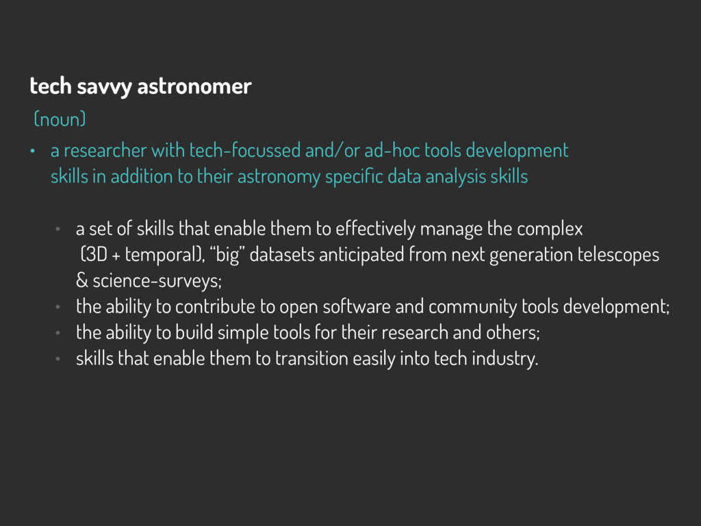 tech savvy astronomer (noun) • a researcher wit...