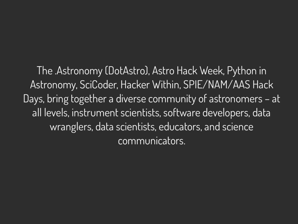 The .Astronomy (DotAstro), Astro Hack Week, Pyt...