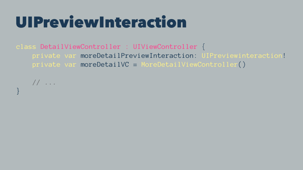 UIPreviewInteraction class DetailViewController...