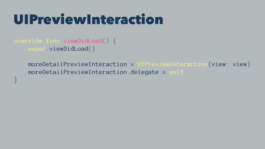 UIPreviewInteraction override func viewDidLoad(...