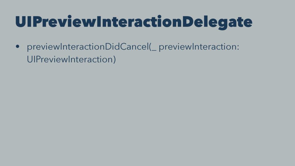 UIPreviewInteractionDelegate • previewInteracti...
