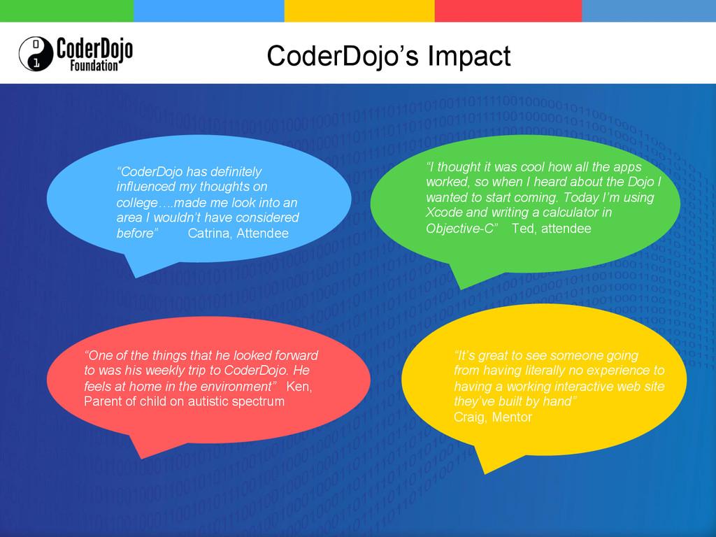 "CoderDojo's Impact ""CoderDojo has definitely in..."