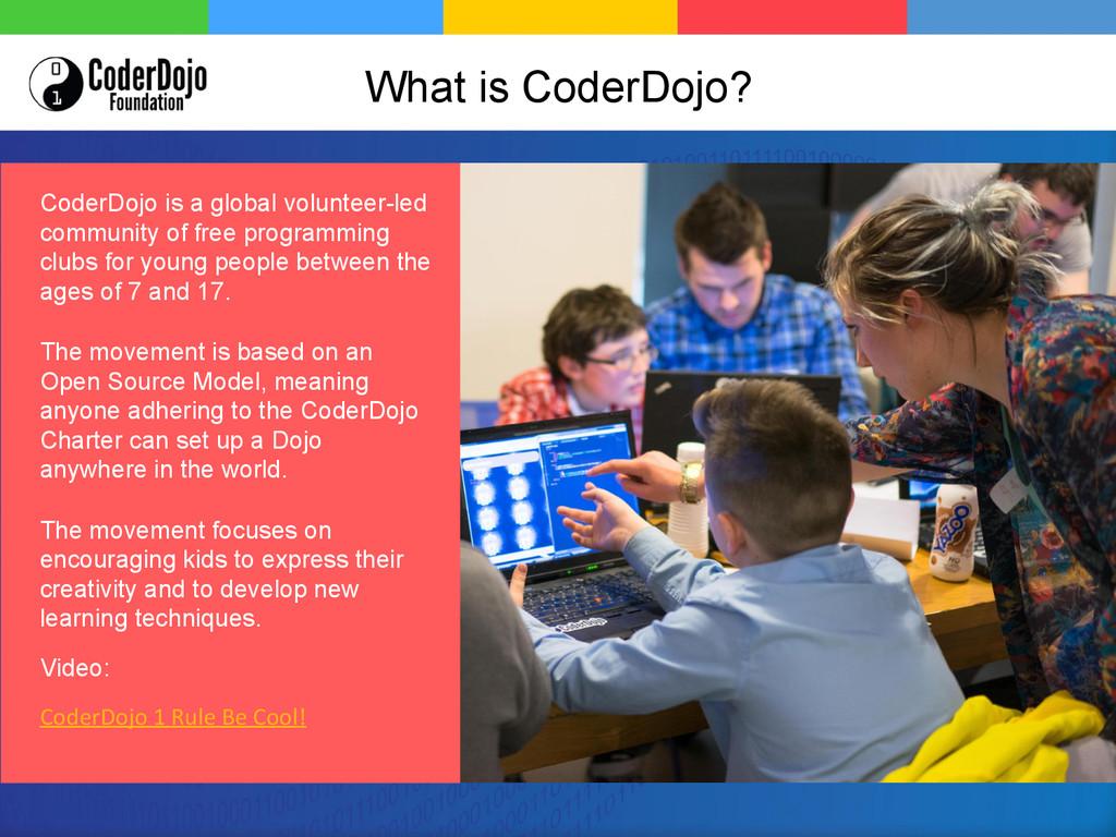 What is CoderDojo? CoderDojo is a global volunt...