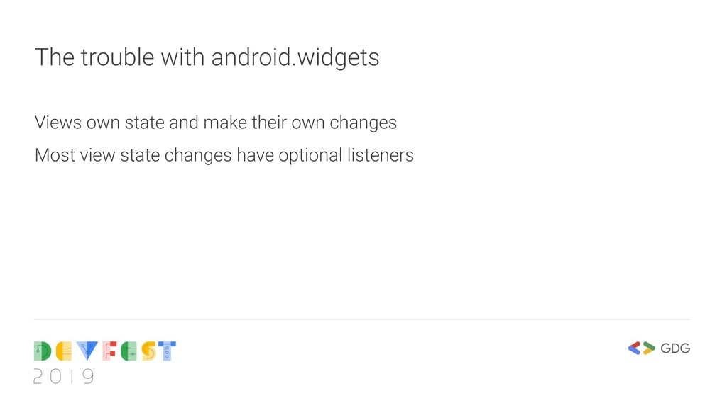 The trouble with android.widgets Views own stat...