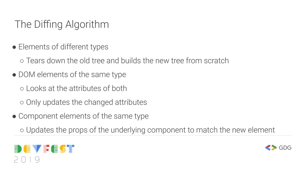 The Diffing Algorithm ● Elements of different typ...