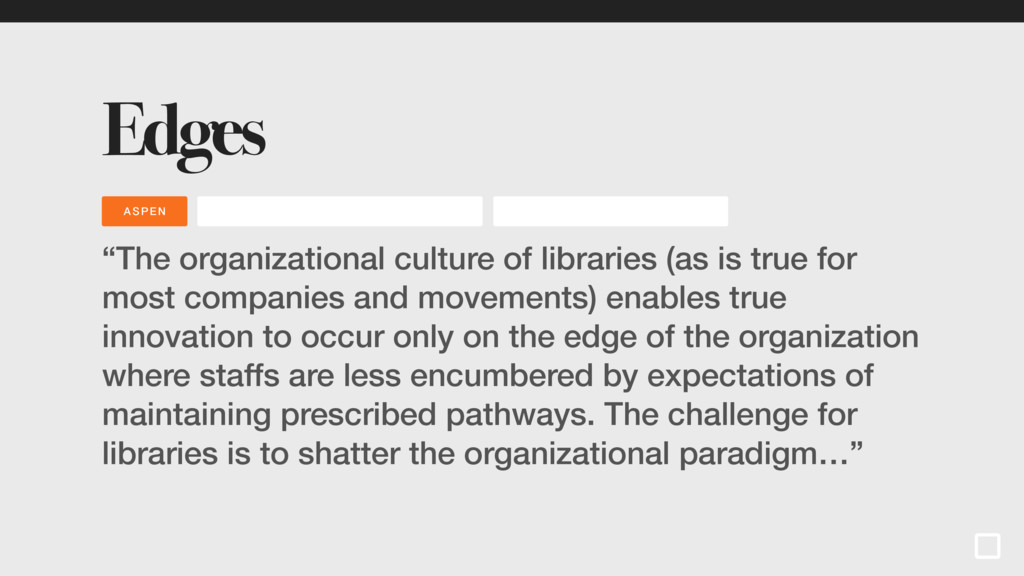 "Edges ""The organizational culture of libraries ..."