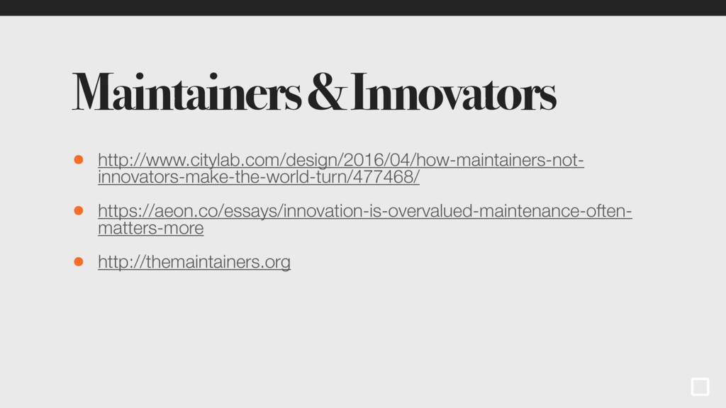 Maintainers & Innovators • http://www.citylab.c...
