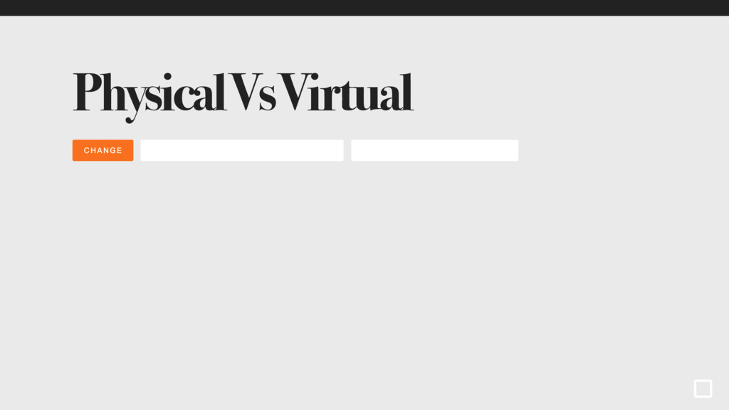 Physical Vs Virtual CHA NG E