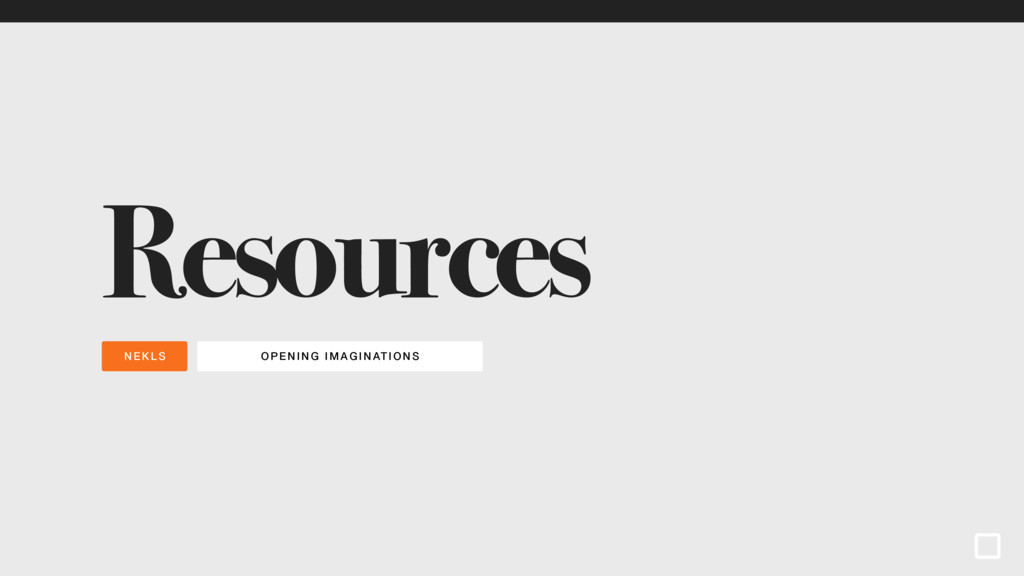 OPENING I MAG INATI ONS NEKLS Resources