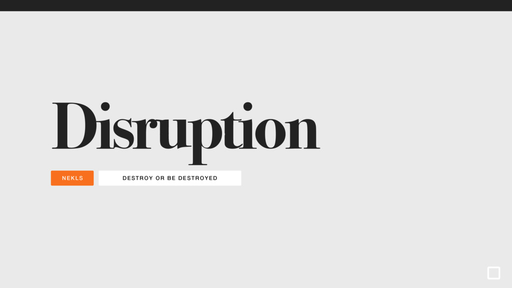 DESTROY OR BE DESTROYED NEKLS Disruption