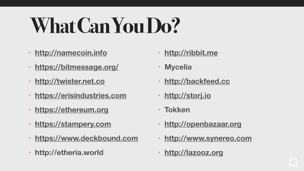 What Can You Do? • http://namecoin.info • https...