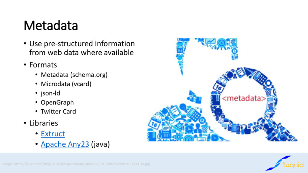 Metadata • Use pre-structured information from ...