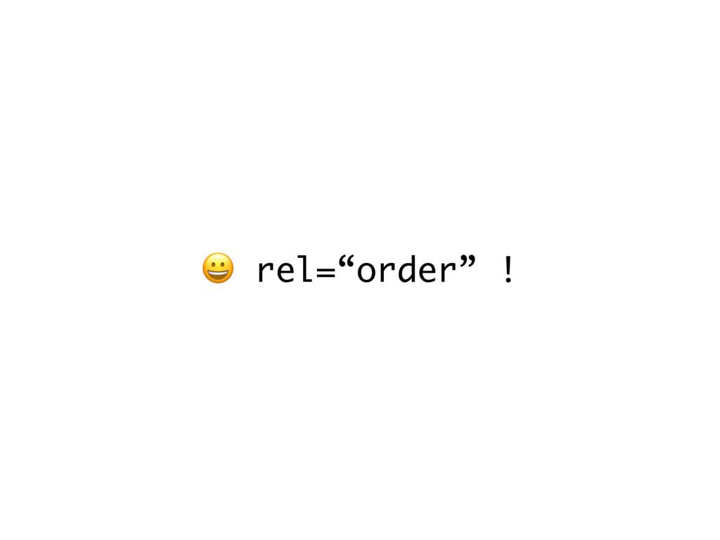 """rel=""""order"""" !"""